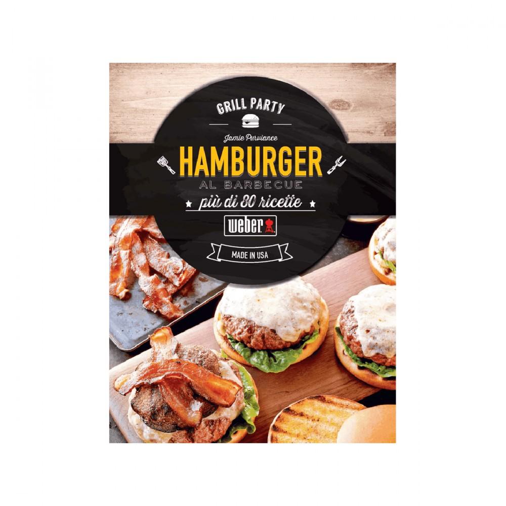 80 Ricette Firmate Weber E La Giusta Dose Di Abilità E Tecnica In Cucina E Sarai Un Mago Degli Hamburger. Scopri Tutti I Consigli Per Ogni Tipo Di Hamburger, Da Quello Classico A Quello Vegetariano.